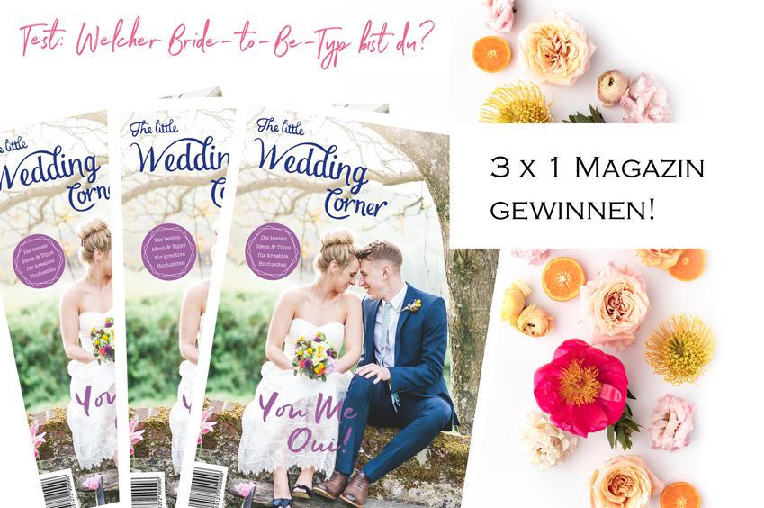 Sagt uns wie ihr eure Zeit als Braut feiert und gewinnt eines von drei The little Wedding Corner Magazinen 2017